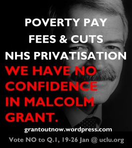 Poverty Pay - Fees & Cuts - NHS Privatisation - We have no confidence in Malcolm Grant
